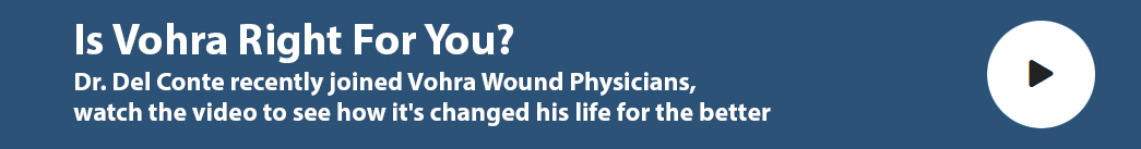 Dr. Del Conte Joined Vohra Wound Physicans