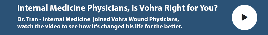 Dr. Tran Joined Vohra Wound Physicans