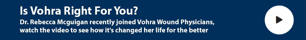 Dr. Rebecca Mcguigan Joins Vohra Wound Physicians